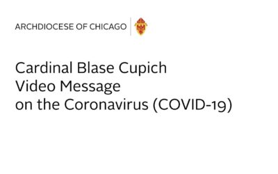Cardinal Cupich offers reassurance during coronavirus pandemic